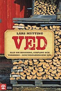 9789127133969_200_ved-allt-om-huggning-stapling-och-torkning-och-vedeldningens-sjal